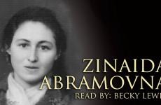 In Their Own Words: Zinaida Abramovna
